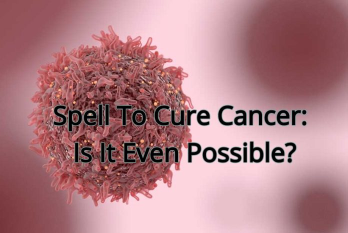 Spell To Cure Cancer